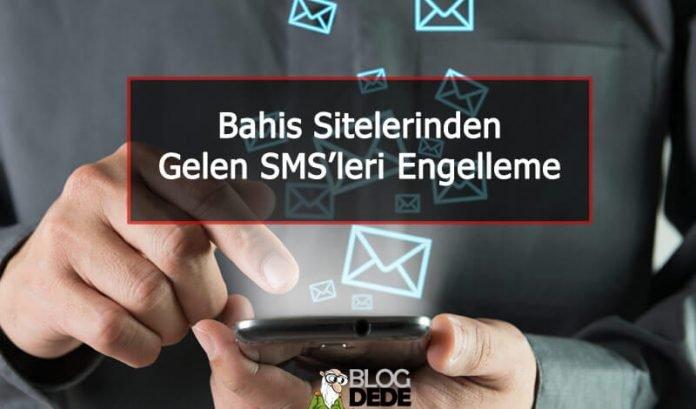 Bahis Sitelerinden Gelen SMS'leri Engelleme